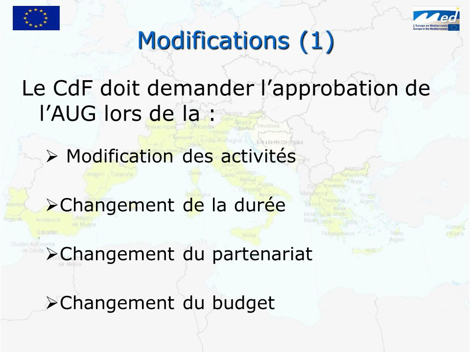Modifications (1)Le CdF doit demander l'approbation de l'AUG lors de la : Modification des activités.