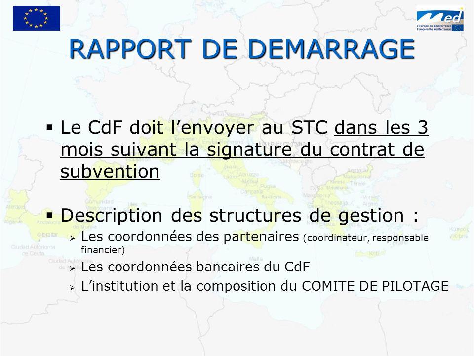 RAPPORT DE DEMARRAGELe CdF doit l'envoyer au STC dans les 3 mois suivant la signature du contrat de subvention.