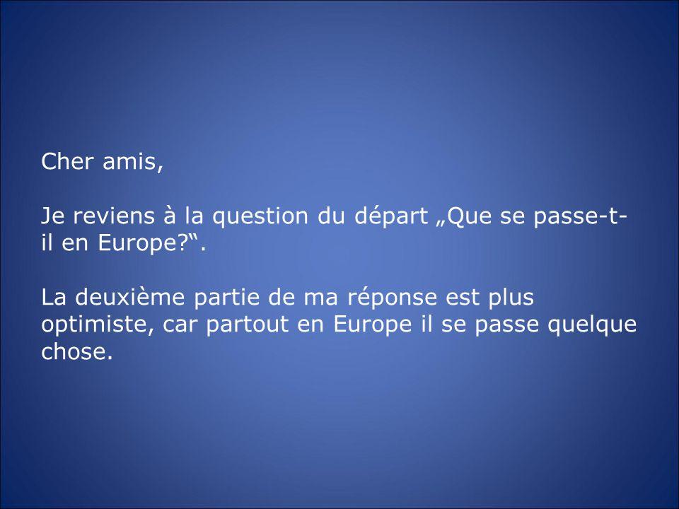 """Cher amis, Je reviens à la question du départ """"Que se passe-t-il en Europe ."""