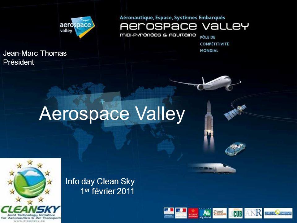 Aerospace Valley Info day Clean Sky 1er février 2011 Jean-Marc Thomas