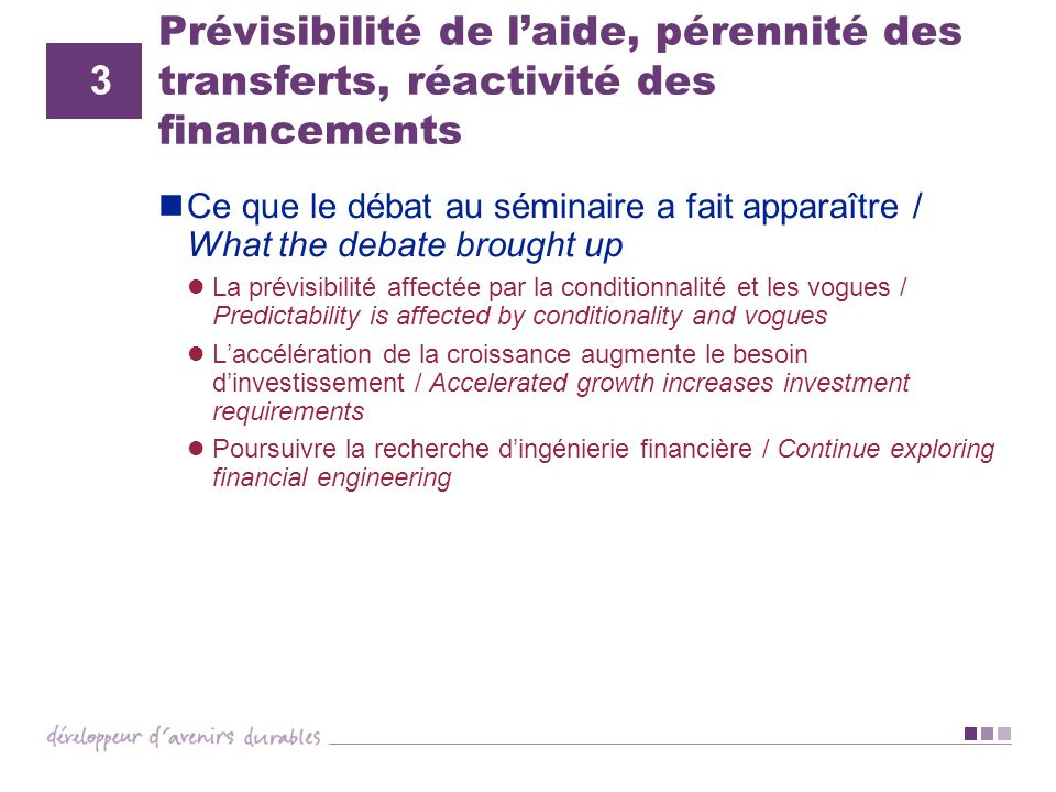 Prévisibilité de l'aide, pérennité des transferts, réactivité des financements