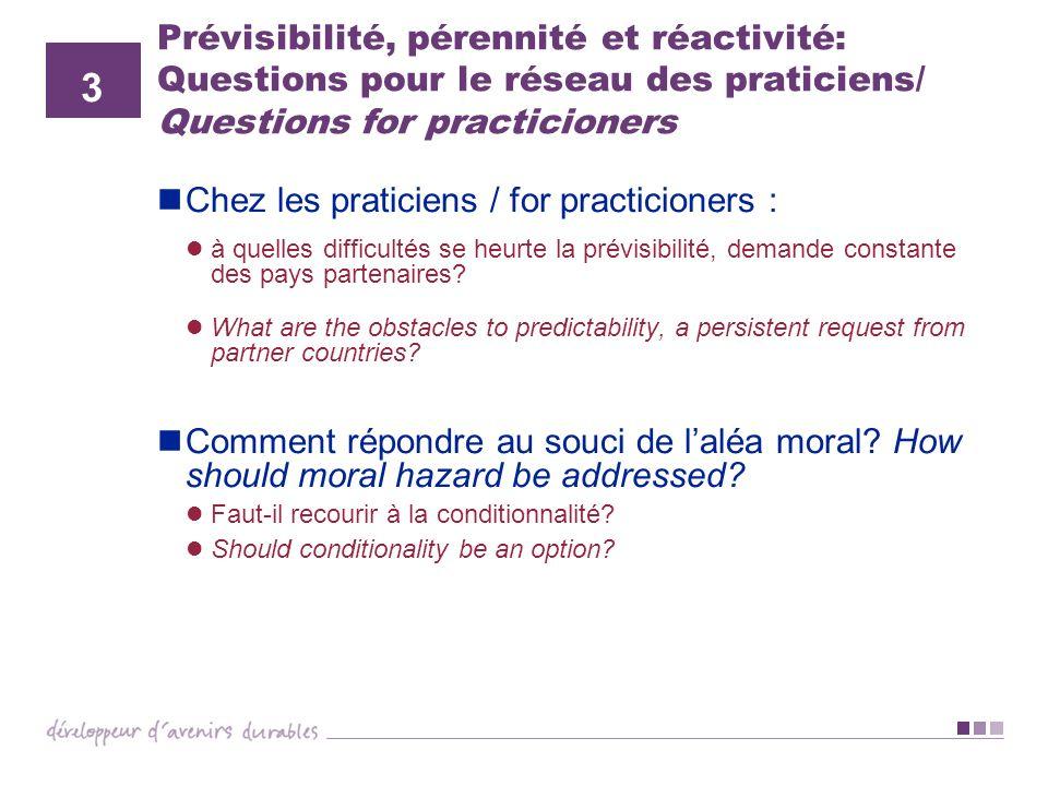 Prévisibilité, pérennité et réactivité: Questions pour le réseau des praticiens/ Questions for practicioners