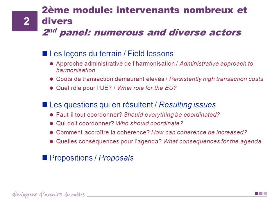 2ème module: intervenants nombreux et divers 2nd panel: numerous and diverse actors