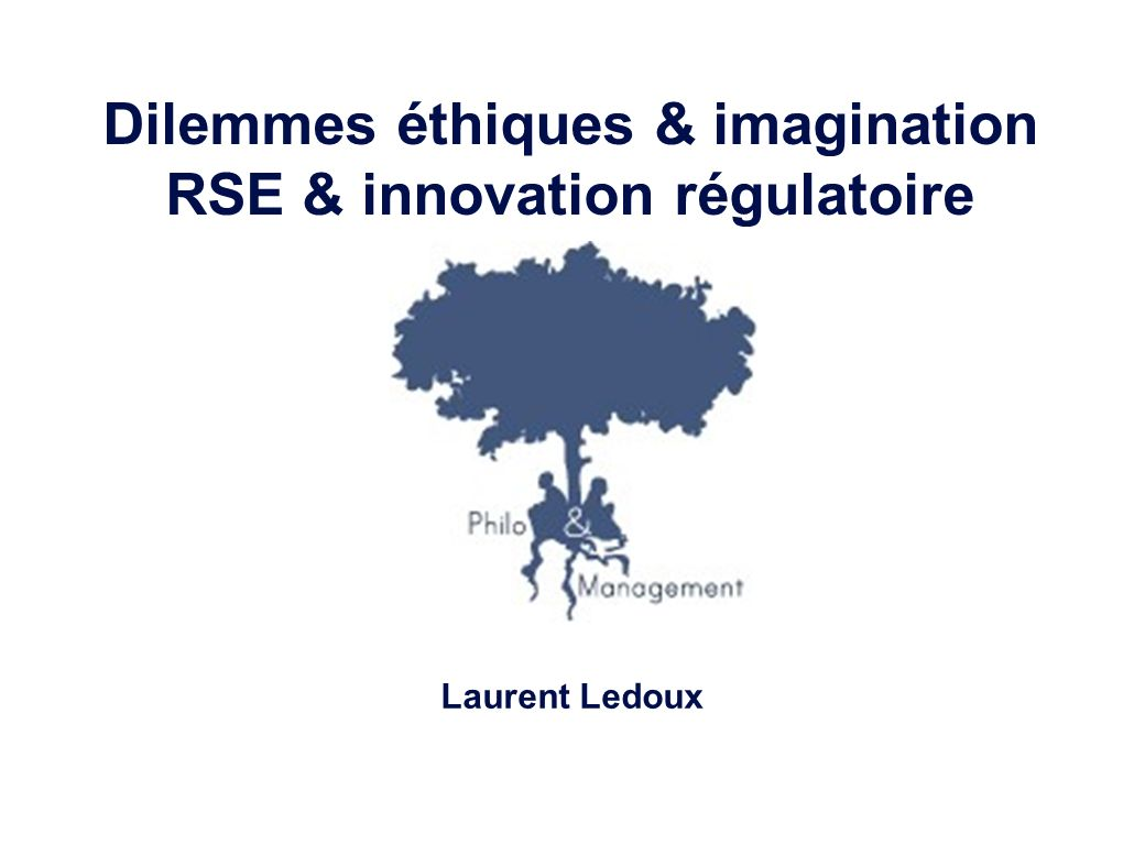 Dilemmes éthiques & imagination RSE & innovation régulatoire