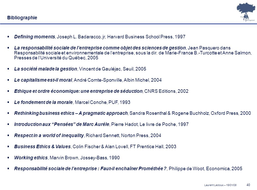 Bibliographie Defining moments, Joseph L. Badaracco, jr, Harvard Business School Press, 1997.