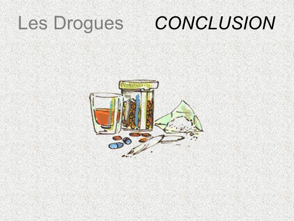 Les Drogues CONCLUSION