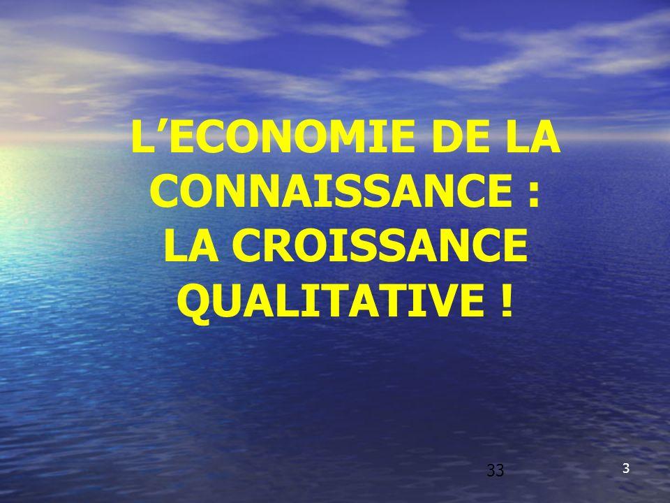 L'ECONOMIE DE LA CONNAISSANCE : LA CROISSANCE QUALITATIVE !