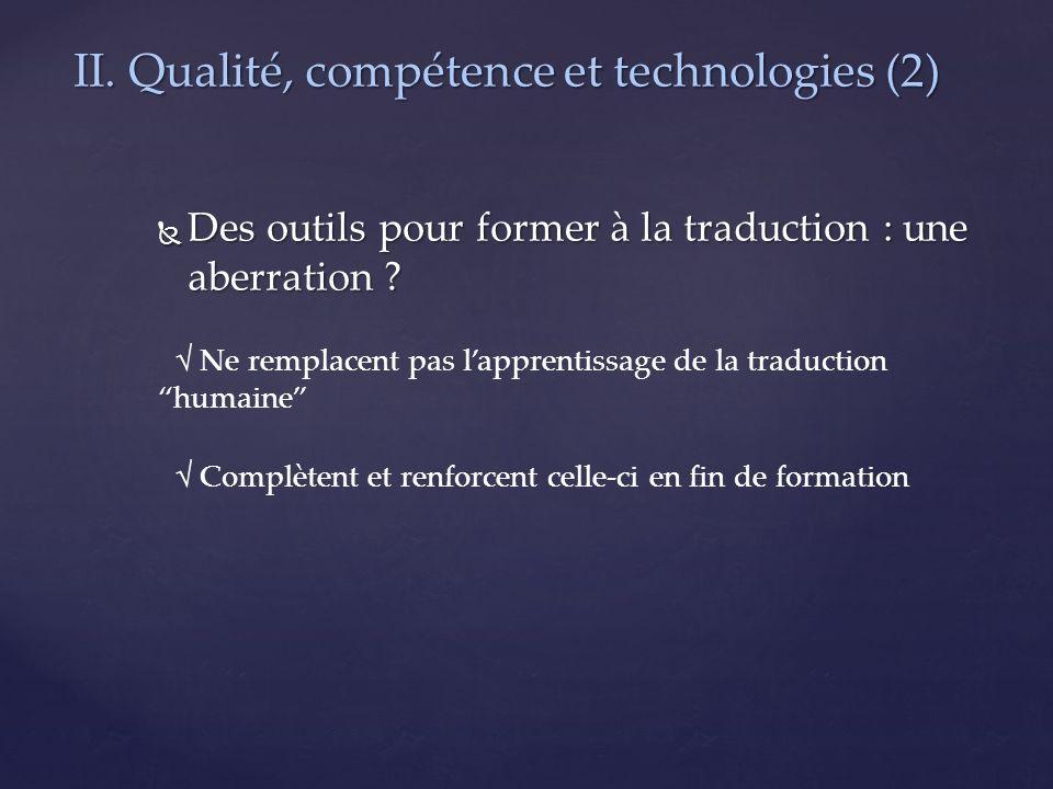 II. Qualité, compétence et technologies (2)