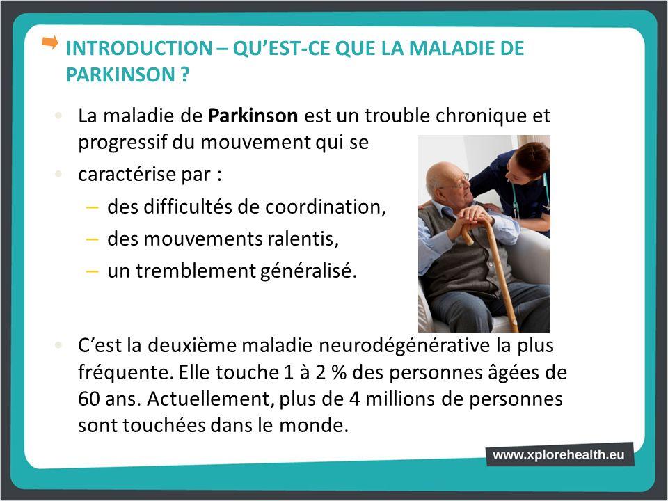 INTRODUCTION – QU'EST-CE QUE LA MALADIE DE PARKINSON