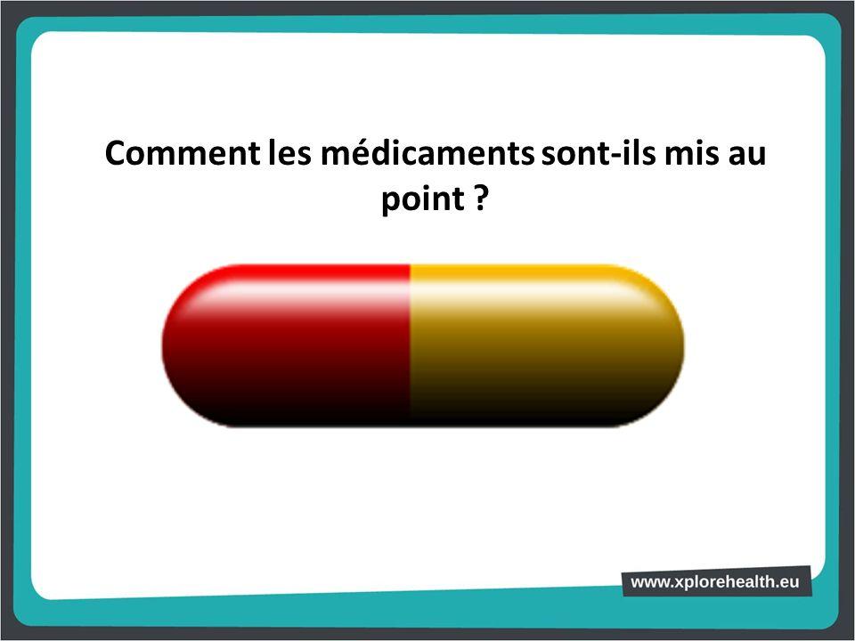 Comment les médicaments sont-ils mis au point