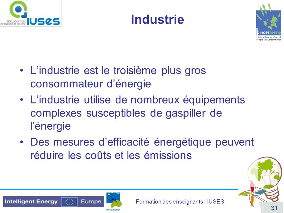 Industrie L'industrie est le troisième plus gros consommateur d'énergie.