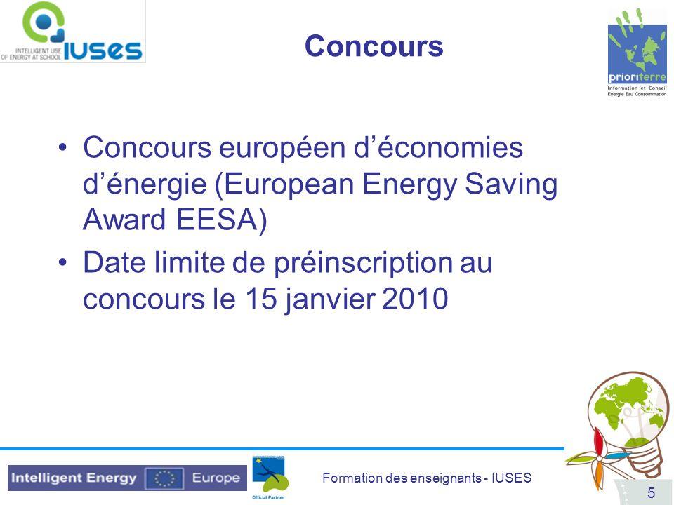 Concours Concours européen d'économies d'énergie (European Energy Saving Award EESA) Date limite de préinscription au concours le 15 janvier 2010.