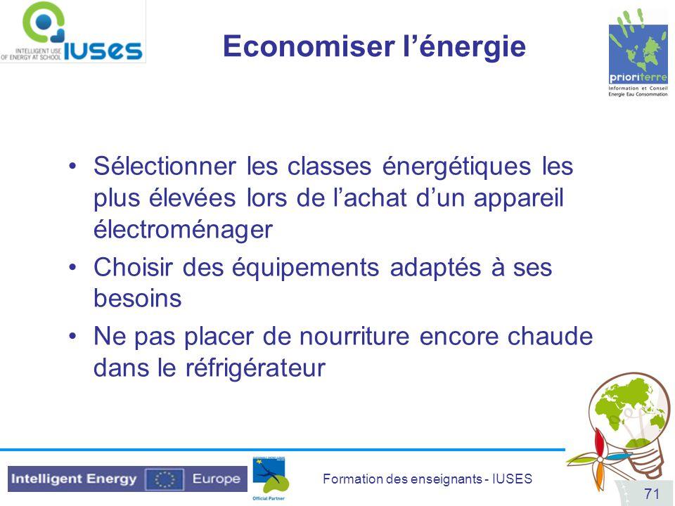 Economiser l'énergie Sélectionner les classes énergétiques les plus élevées lors de l'achat d'un appareil électroménager.