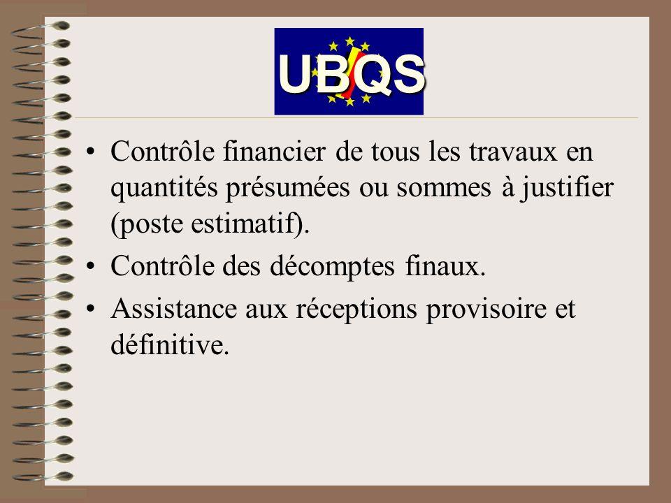 UBQS Contrôle financier de tous les travaux en quantités présumées ou sommes à justifier (poste estimatif).