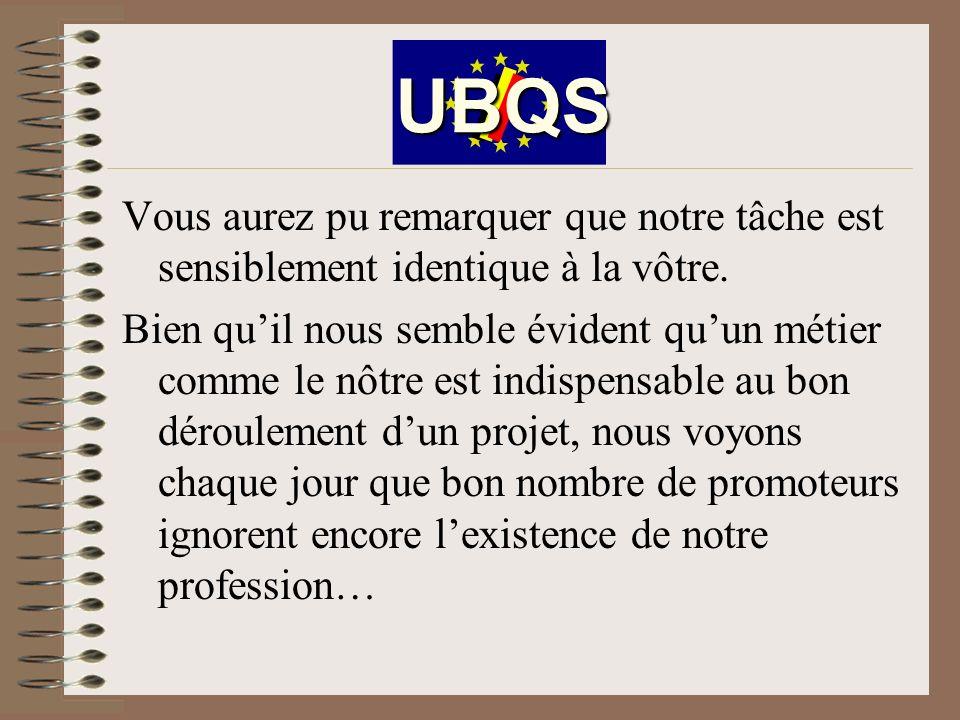 UBQS Vous aurez pu remarquer que notre tâche est sensiblement identique à la vôtre.