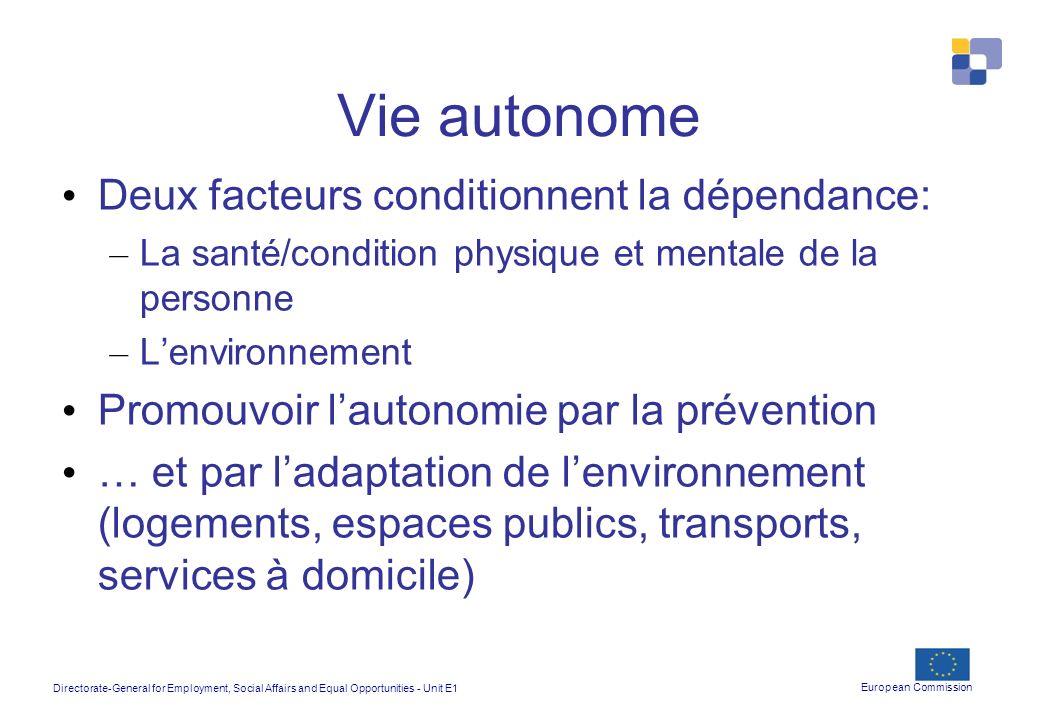 Vie autonome Deux facteurs conditionnent la dépendance: