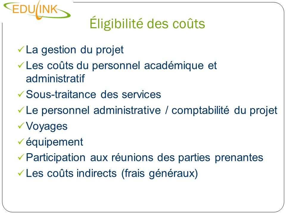 Éligibilité des coûts La gestion du projet