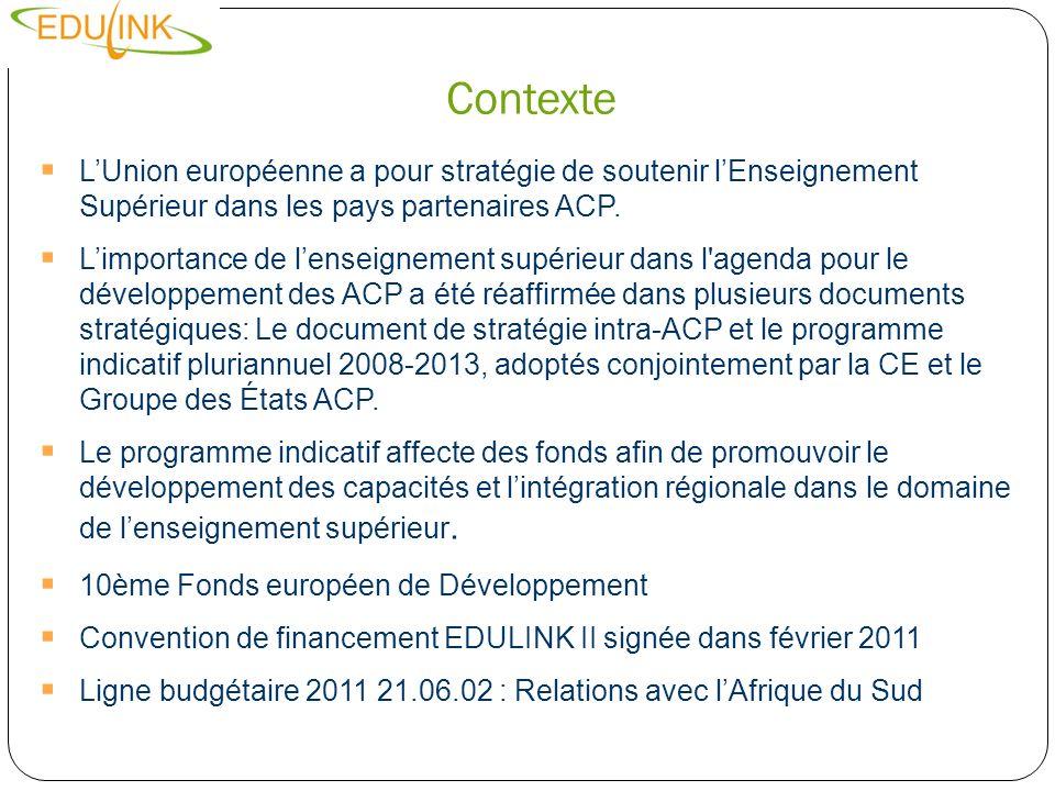 Contexte L'Union européenne a pour stratégie de soutenir l'Enseignement Supérieur dans les pays partenaires ACP.