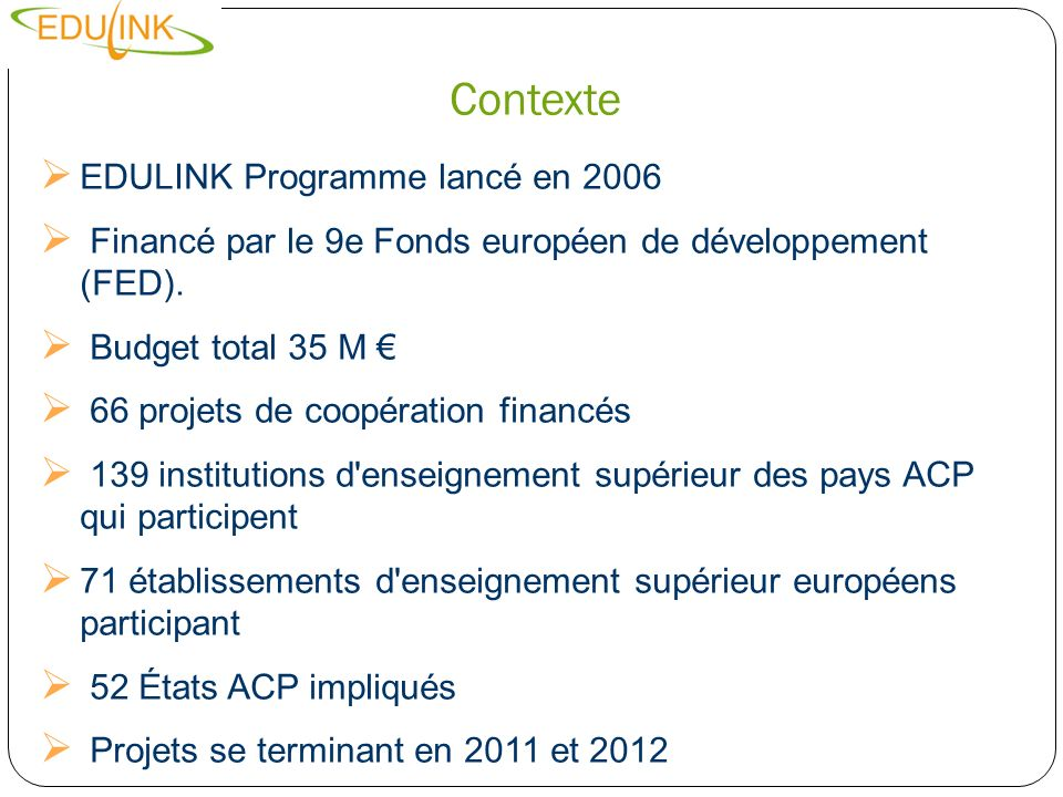 Contexte EDULINK Programme lancé en 2006