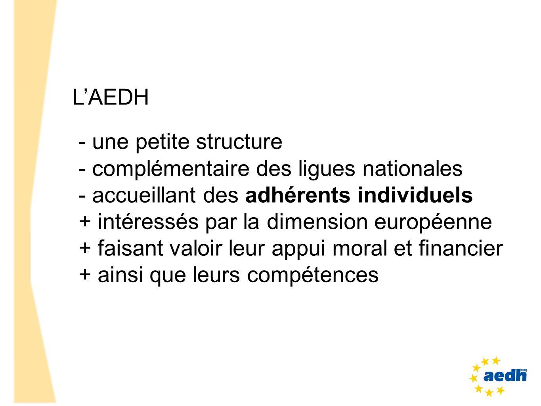 L'AEDH - une petite structure. - complémentaire des ligues nationales. - accueillant des adhérents individuels.
