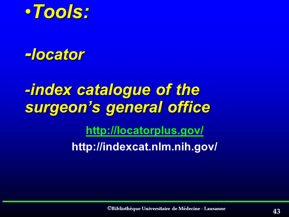 Tools: -locator -index catalogue of the surgeon's general office