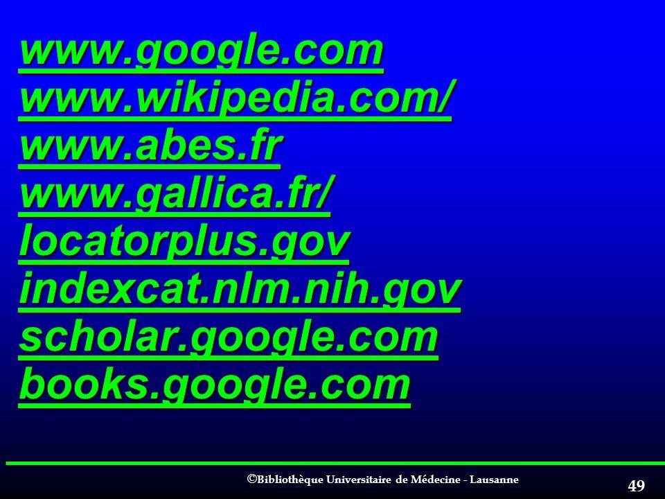 www. google. com www. wikipedia. com/ www. abes. fr www. gallica
