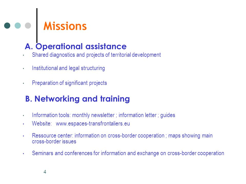 Missions A. Operational assistance B. Networking and training