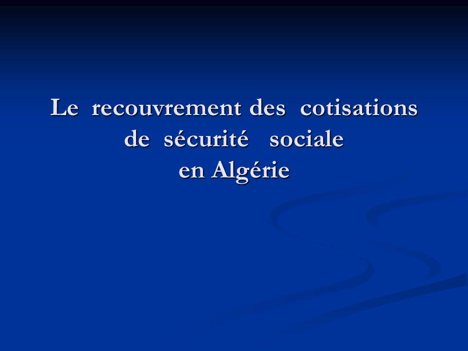 Le recouvrement des cotisations de sécurité sociale en Algérie