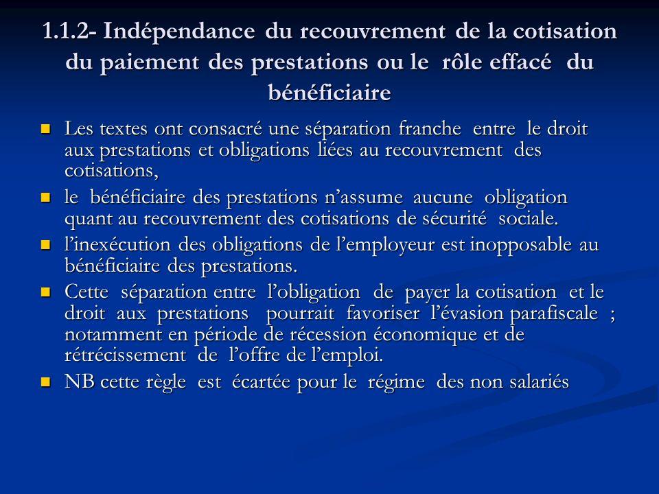 1.1.2- Indépendance du recouvrement de la cotisation du paiement des prestations ou le rôle effacé du bénéficiaire
