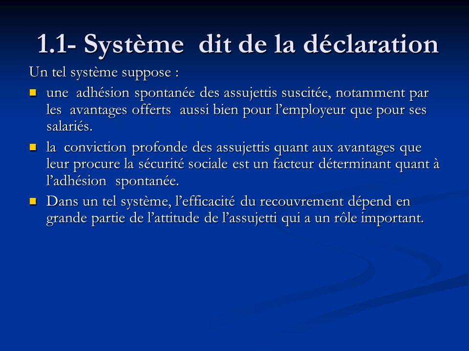 1.1- Système dit de la déclaration
