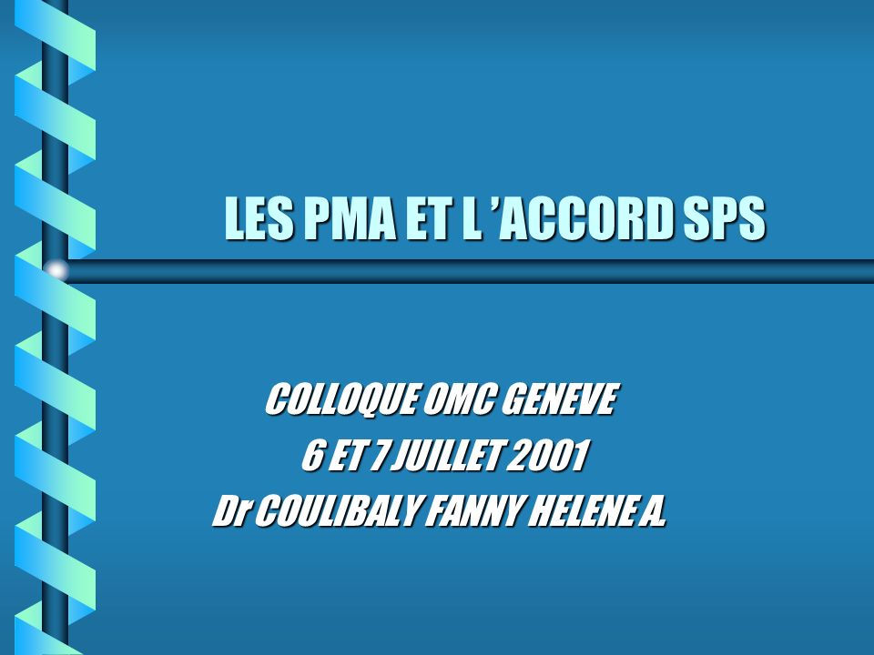 COLLOQUE OMC GENEVE 6 ET 7 JUILLET 2001 Dr COULIBALY FANNY HELENE A.