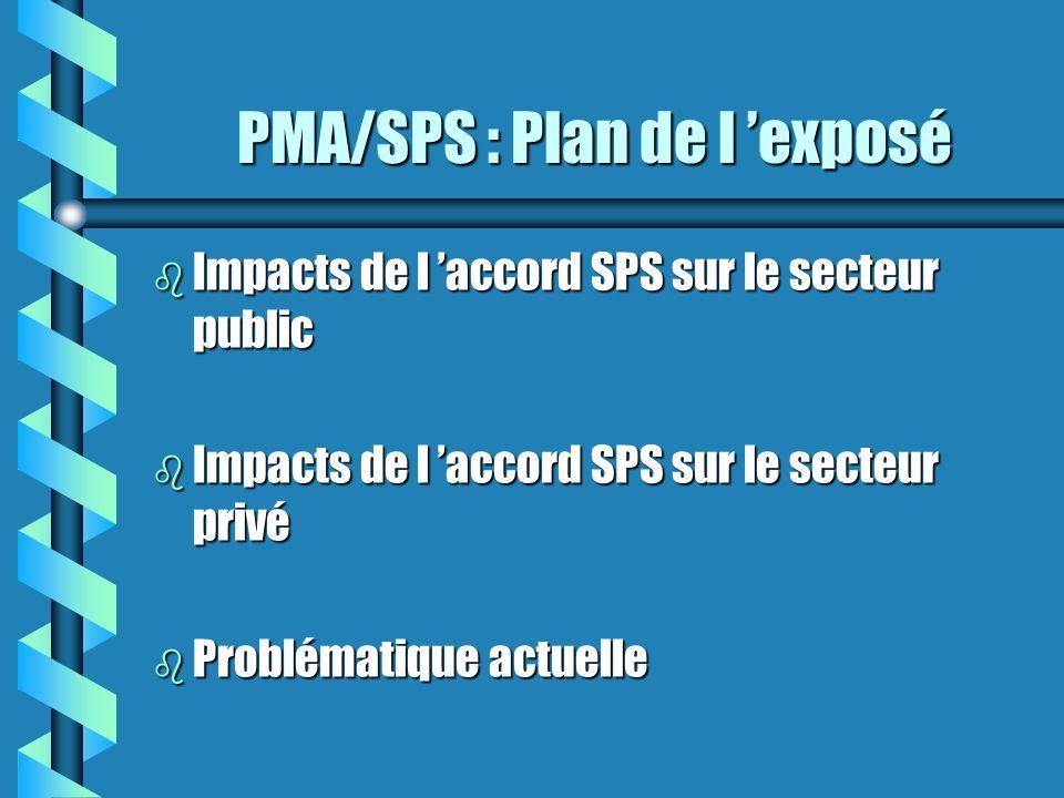 PMA/SPS : Plan de l 'exposé