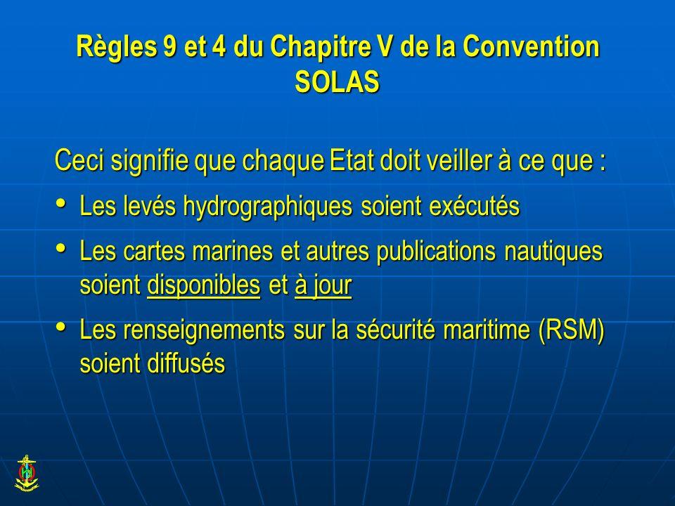 Règles 9 et 4 du Chapitre V de la Convention SOLAS