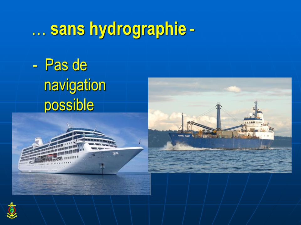 … sans hydrographie - - Pas de navigation possible