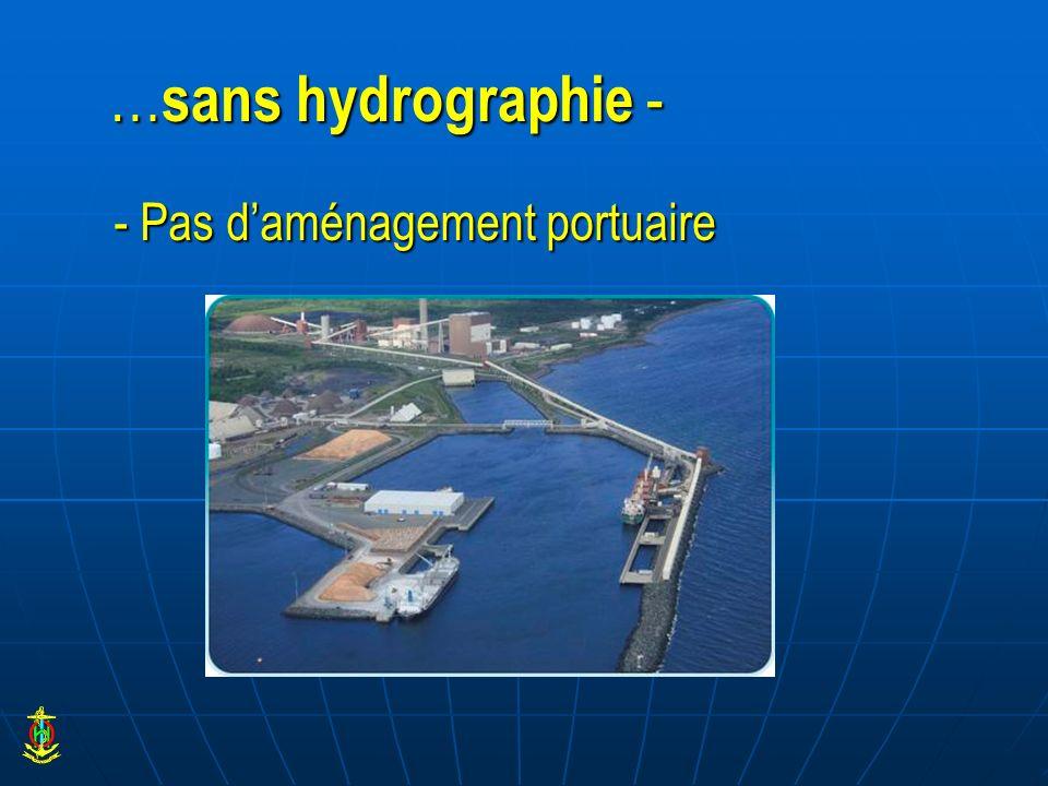 …sans hydrographie - - Pas d'aménagement portuaire