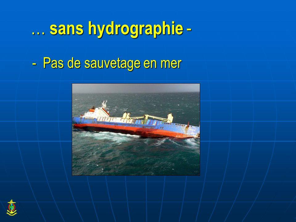 … sans hydrographie - - Pas de sauvetage en mer