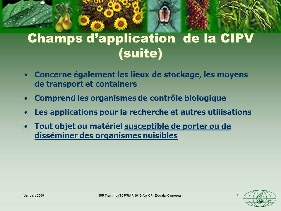 Champs d'application de la CIPV (suite)