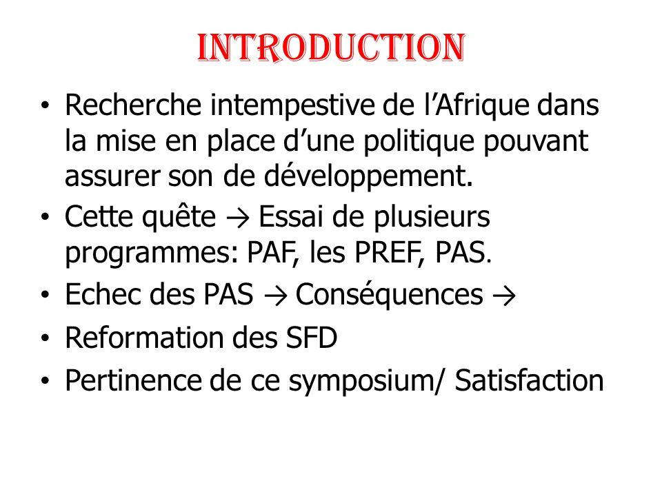 INTRODUCTION Recherche intempestive de l'Afrique dans la mise en place d'une politique pouvant assurer son de développement.