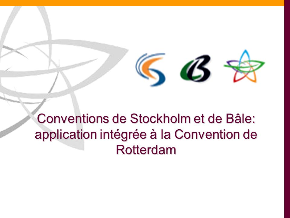 Conventions de Stockholm et de Bâle: application intégrée à la Convention de Rotterdam