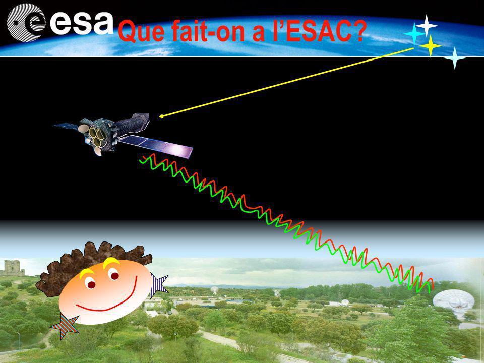 Que fait-on a l'ESAC