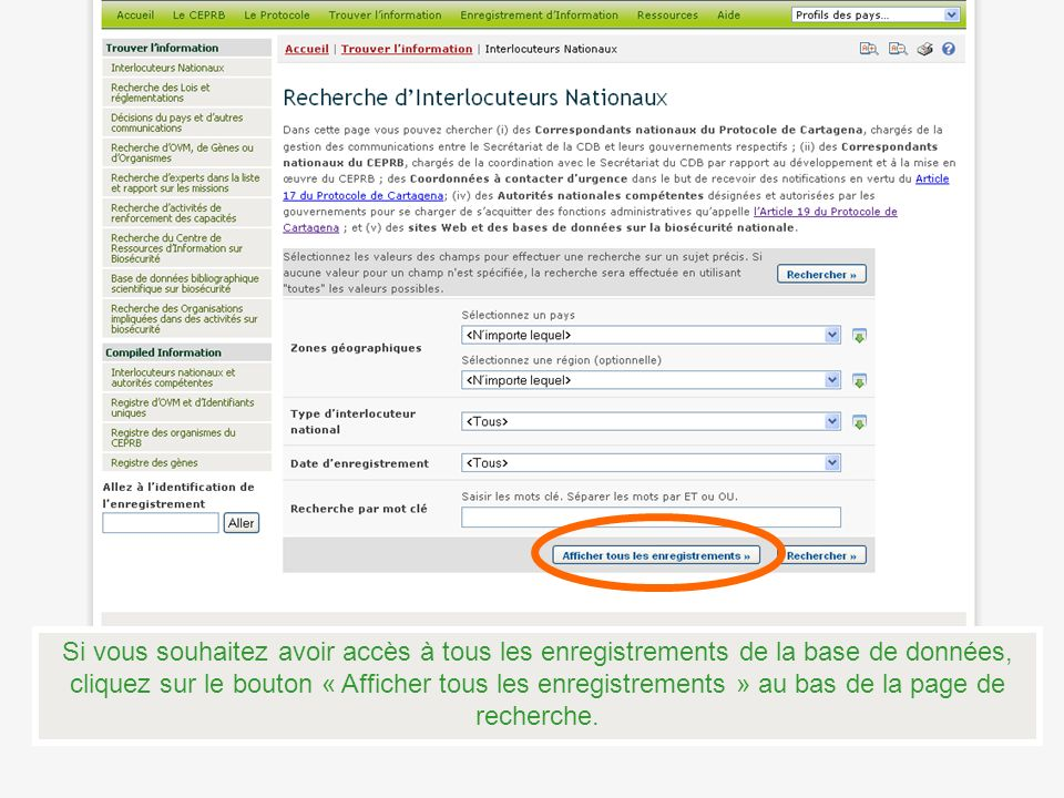 Si vous souhaitez avoir accès à tous les enregistrements de la base de données, cliquez sur le bouton « Afficher tous les enregistrements » au bas de la page de recherche.