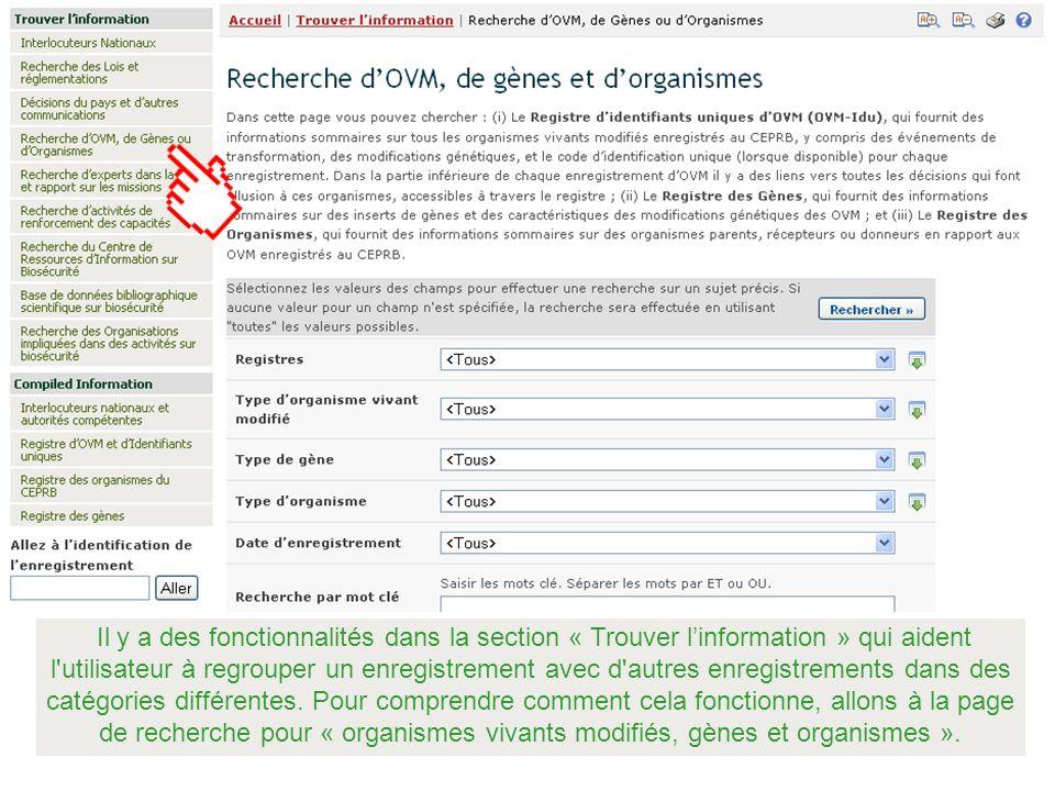 Il y a des fonctionnalités dans la section « Trouver l'information » qui aident l utilisateur à regrouper un enregistrement avec d autres enregistrements dans des catégories différentes.