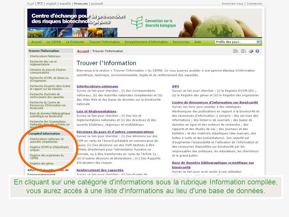 En cliquant sur une catégorie d informations sous la rubrique Information compilée, vous aurez accès à une liste d informations au lieu d une base de données.