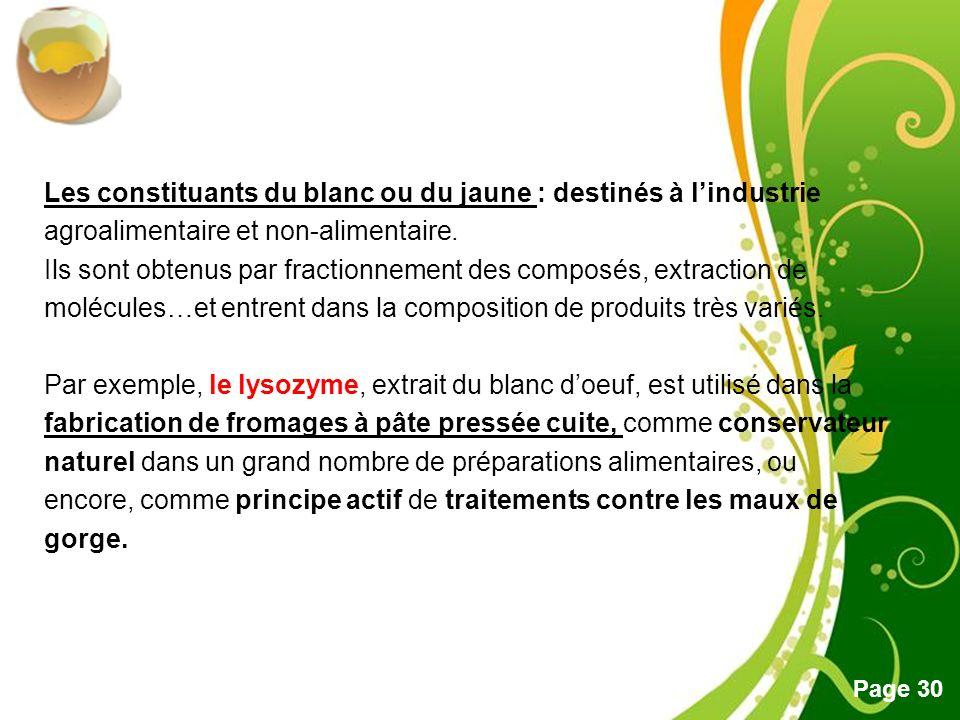 Les constituants du blanc ou du jaune : destinés à l'industrie agroalimentaire et non-alimentaire.