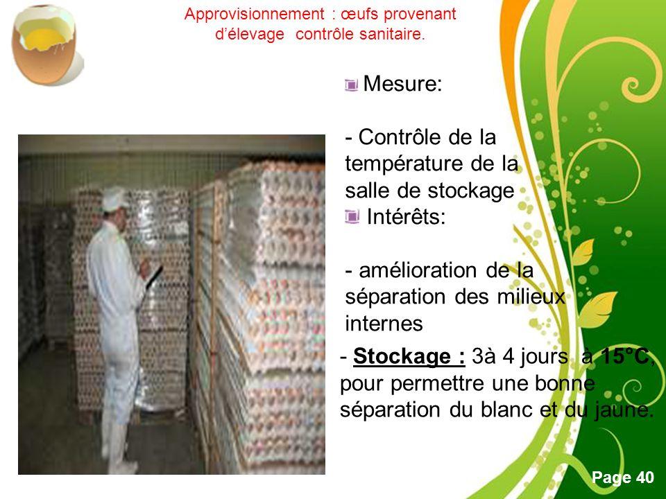 Approvisionnement : œufs provenant d'élevage contrôle sanitaire.