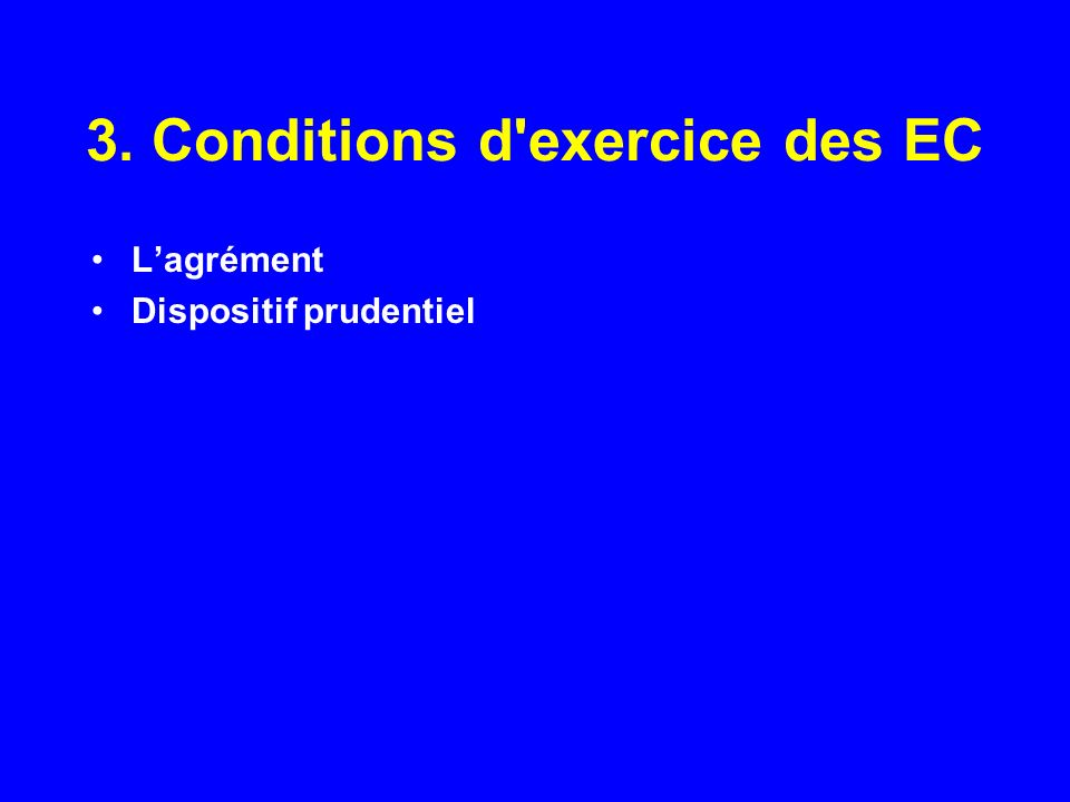 3. Conditions d exercice des EC