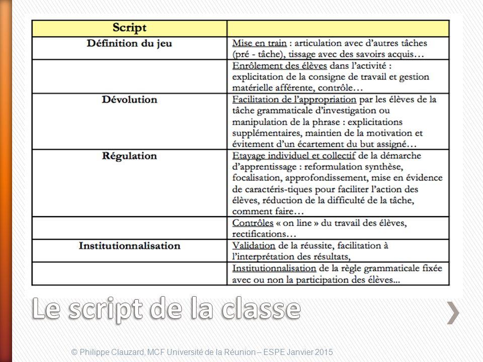 Le script de la classe © Philippe Clauzard, MCF Université de la Réunion – ESPE Janvier 2015