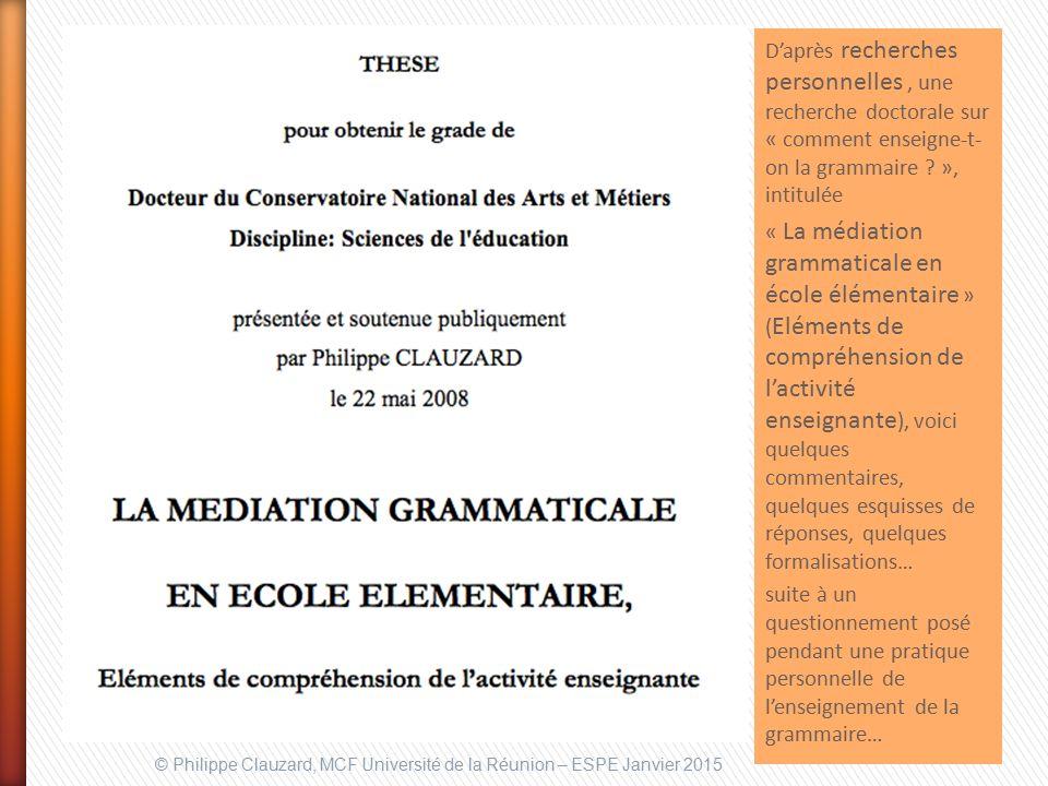 D'après recherches personnelles , une recherche doctorale sur « comment enseigne-t-on la grammaire », intitulée