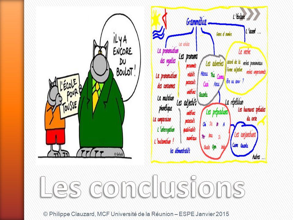 Les conclusions © Philippe Clauzard, MCF Université de la Réunion – ESPE Janvier 2015
