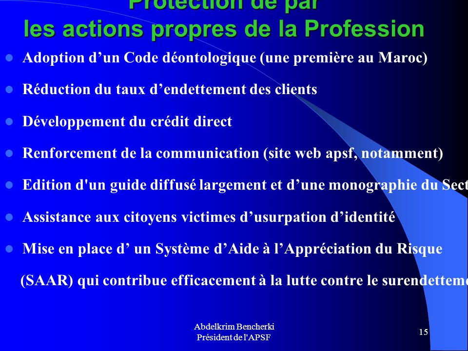 Protection de par les actions propres de la Profession